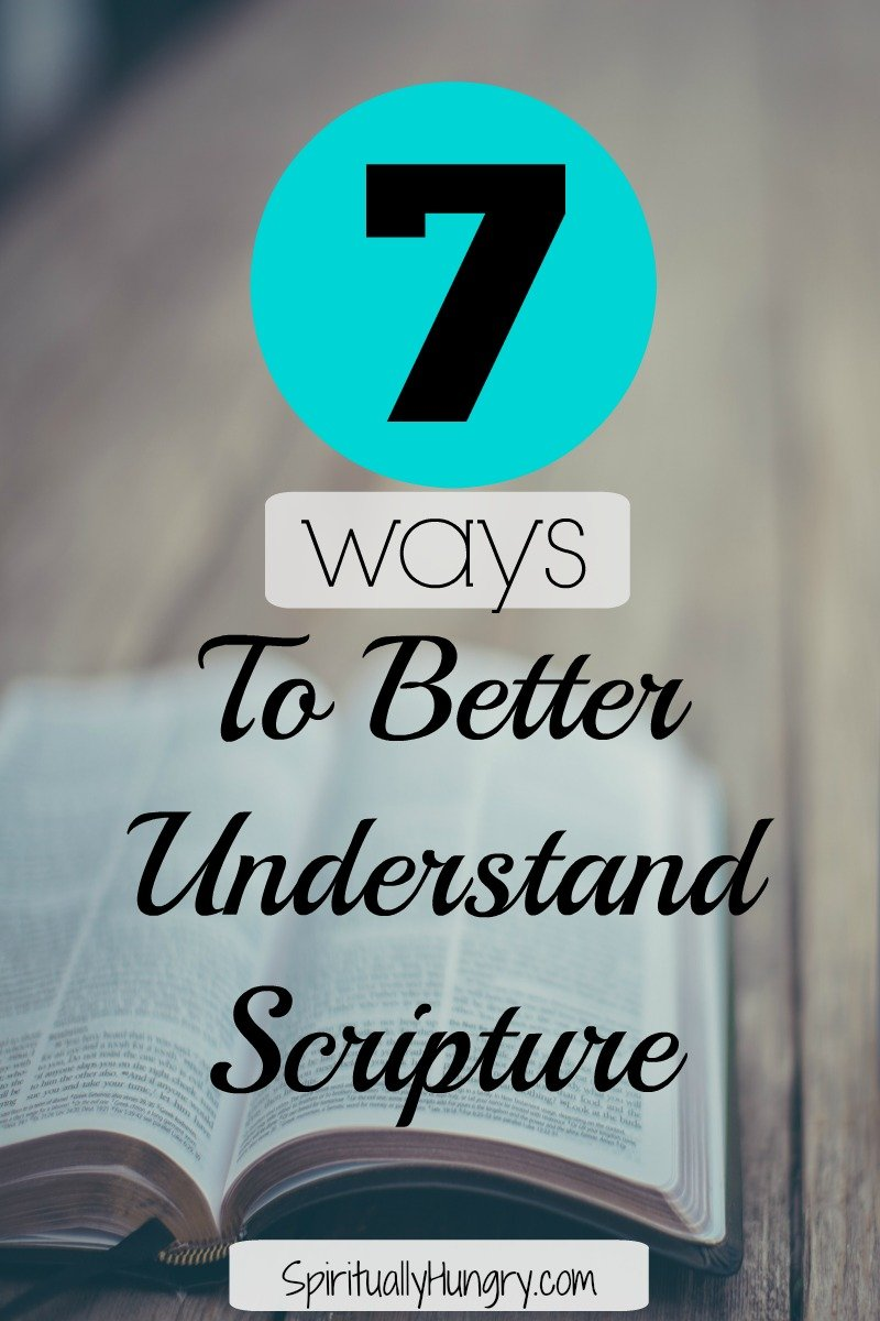 Want to get more out of Scripture, but not sure how? Maybe a verse or Scripture section confuses you...hey, we've all been there! Understanding Scripture helps you better understand God and can provide a deeper relationship with Him. In this post, SpirituallyHungry.com provides 7 easy tips for helping you better understand Scripture.