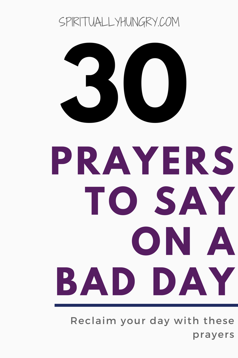 Everyone has a bad day. As such, we have created 30 prayers for a bad day to help you get your eyes set on God, reclaim the day, and move away from the circumstances that have overtaken your day.