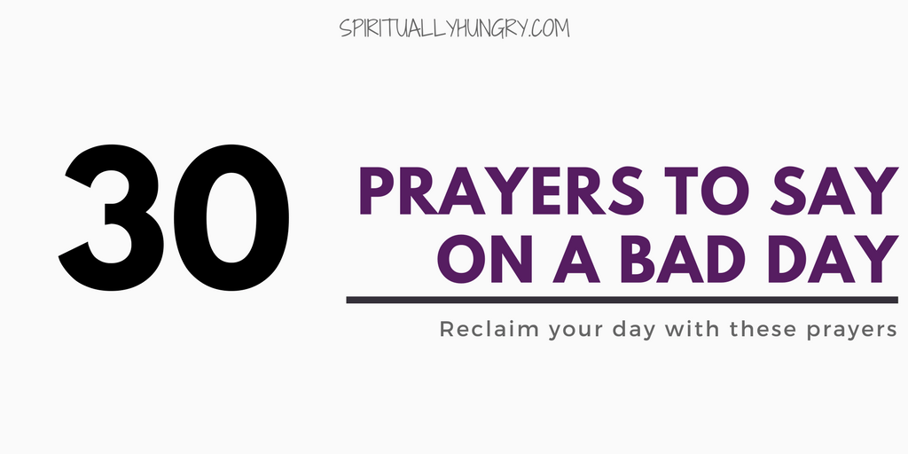 30 Prayers To Say On A Bad Day