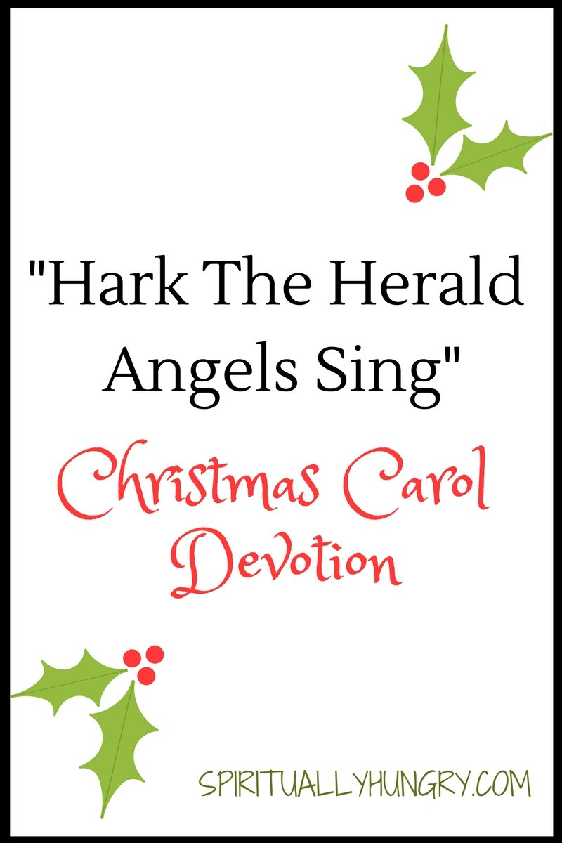 A devotional based off the Christmas carol Hark The Herald Angels Sing. Day 13 of the 25 Days of Christmas Worship Song Devotions.
