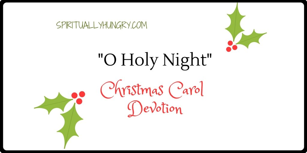 """O Holy Night"" Christmas Devotional"