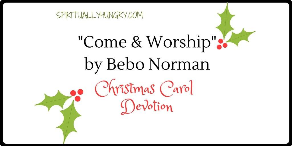 """""""Come And Worship"""" Christmas Devotional"""