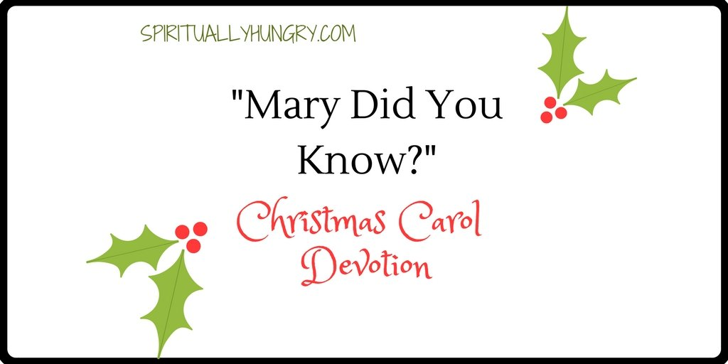 """""""Mary Did You Know?"""" Christmas Devotional"""