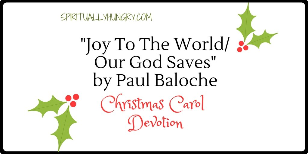 """Joy To The World/Our God Saves"" Christmas Devotional"