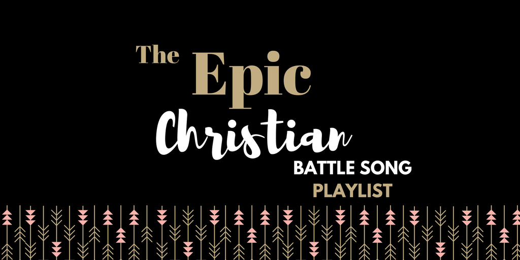 Christian Battle Songs Playlist
