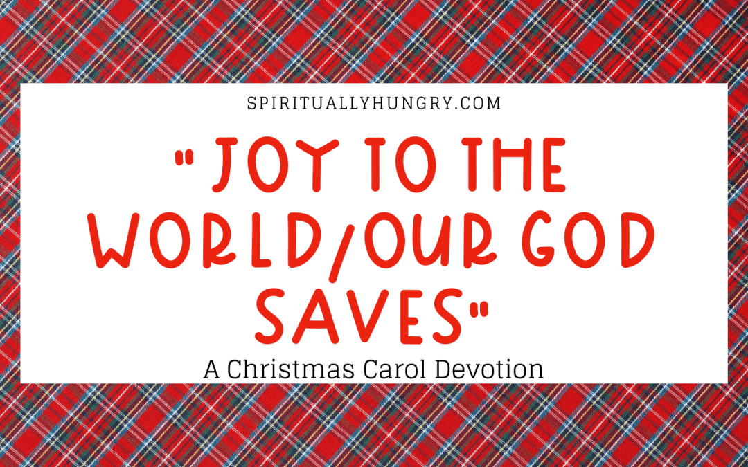 Joy To The World Our God Saves Devotion | Christmas Devotions | Christmas Devotional