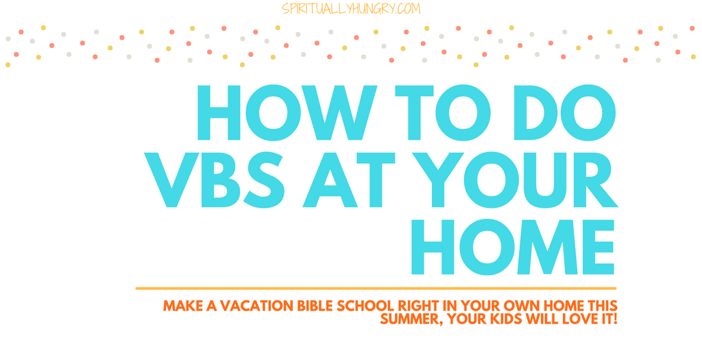 How To Host VBS In Your Own Home