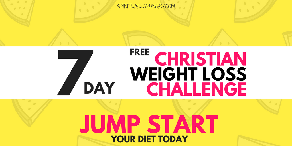 1 Week Christian Weight Loss Challenge