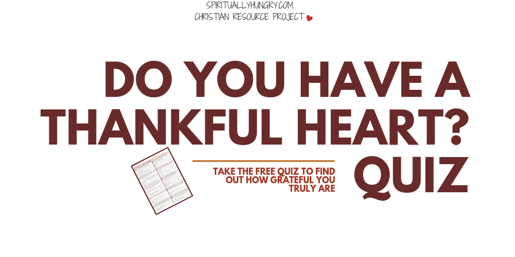 Gratitude Quiz | How Thankful Are You? - Spiritually Hungry