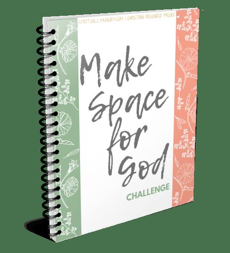 Make Space For God Challenge