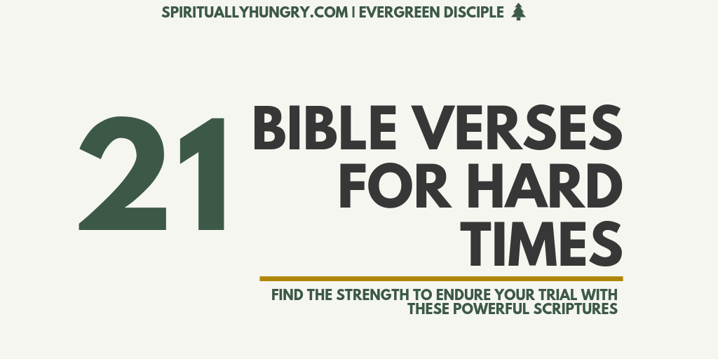 Scripture For Hard Times - Spiritually Hungry