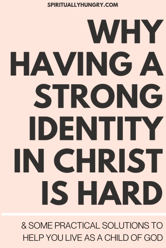 Why Having A Strong Identity In Christ Is Hard | Child Of God | Women's Ministry