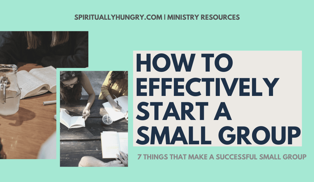 How To Effectively Start A Small Group