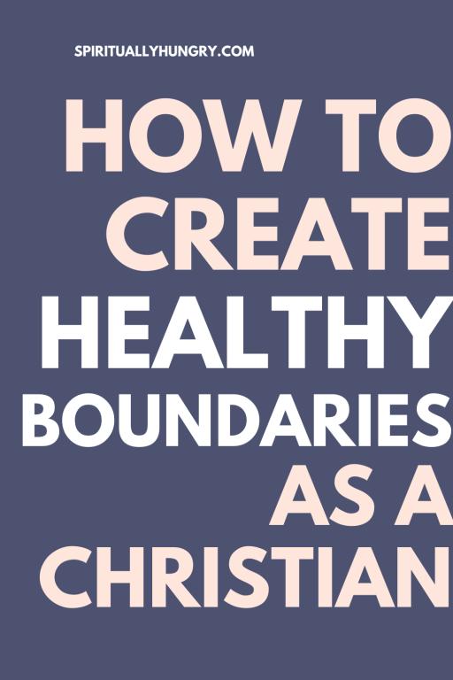 How To Establish Healthy Boundaries As A Christian | Christian Living | Discipleship
