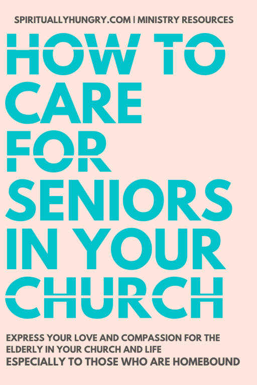 9 Unique Ways To Care For And Minister To Seniors In Your Church | Ministry To The Elderly | Senior Citizens | Homebound