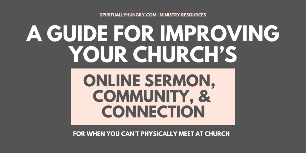 A Guide To Improving Your Church's Online Sermon, Community, and Connection | Ministry Resources | Pastor Resources | Church Ministry