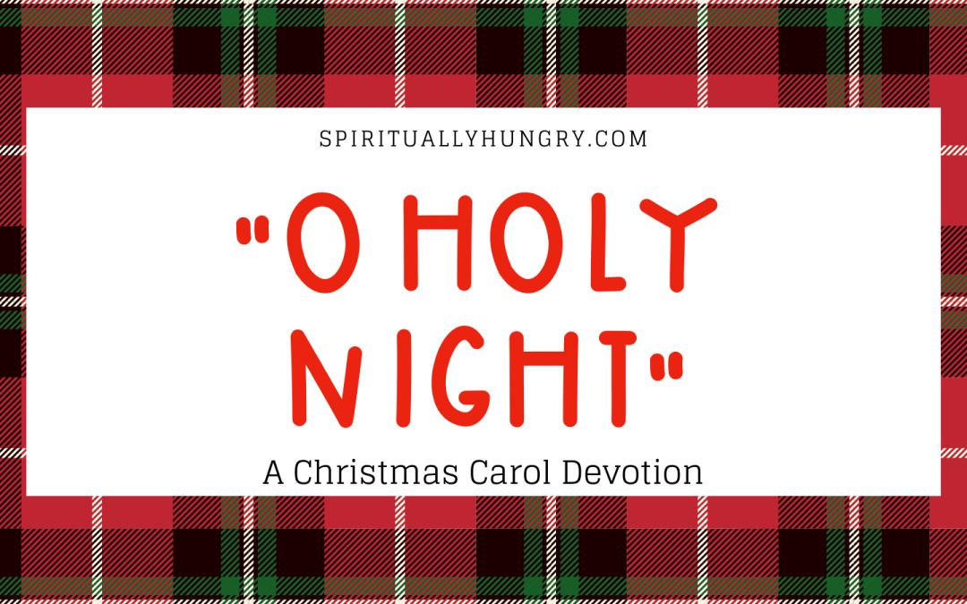 """O Holy Night"" Christmas Devotional"