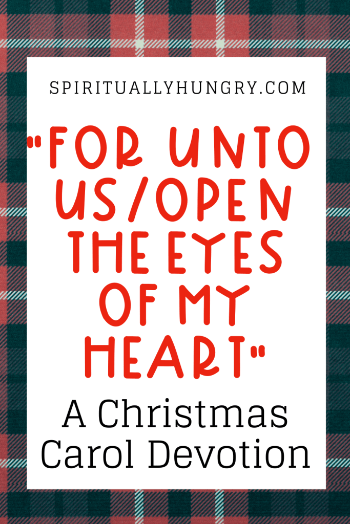 For Unto Us A Child Is Born Open The Eyes Of My Heart Devotion | Christmas Devotions | Christmas Devotional