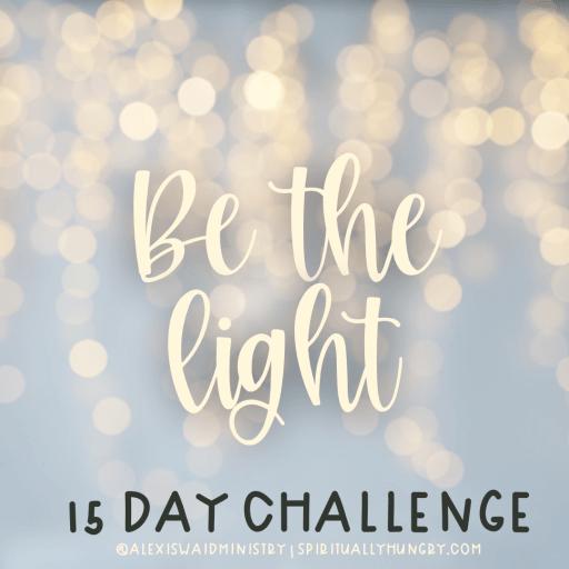 Be The Light Challenge | Scripture Reading Plan | Women's Bible Study
