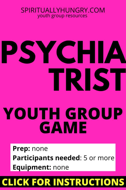 Psychiatrist Game Rules And Instructions | Youth Group Games | Games For Youth | No Prep Games