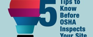 5 Tips to Know Before OSHA Inspects your Site