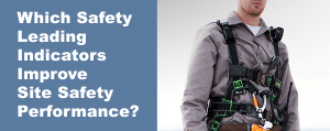 Which Safety Leading Indicators Improve Site Safety Performance?