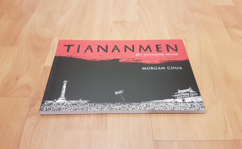 Tiananmen: 25th Anniversary Edition by Morgan Chua
