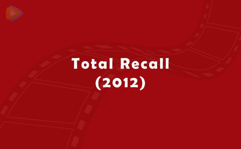 Total Recall (2012) again