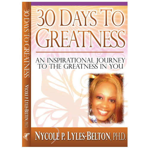 Nycole Lyles-Belton PHD – 30 Days to Greatness Book Cover