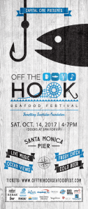 Third Annual OFF THE HOOK Seafood Festival on the iconic Santa Monica Pier @ Santa Monica Pier