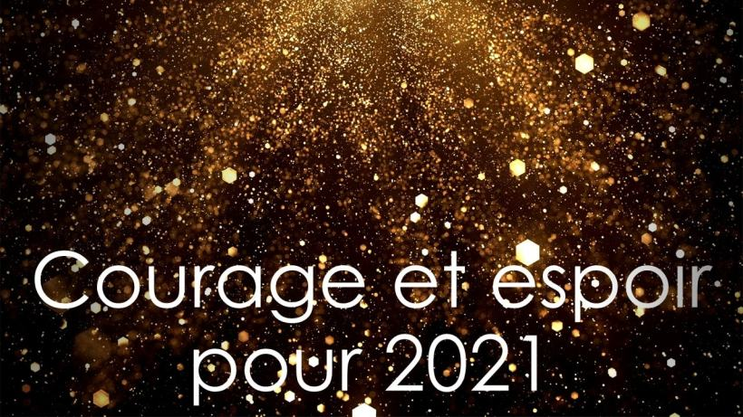 Courage et espoir pour 2021