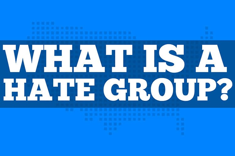 What is a Hate Group?