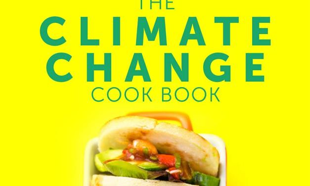 The Climate Change Cook Book – Healthy Recipes for You and Your Planet