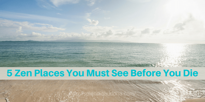 5 Zen Places You Must See Before You Die