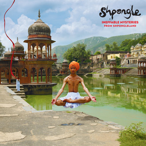 Ineffible Mysteries from Shpongleland
