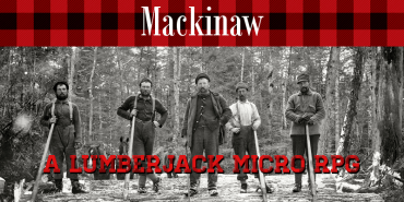 Mackinaw: A Lumberjack RPG
