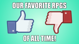 Our Favorite RPGs of All Time 2018