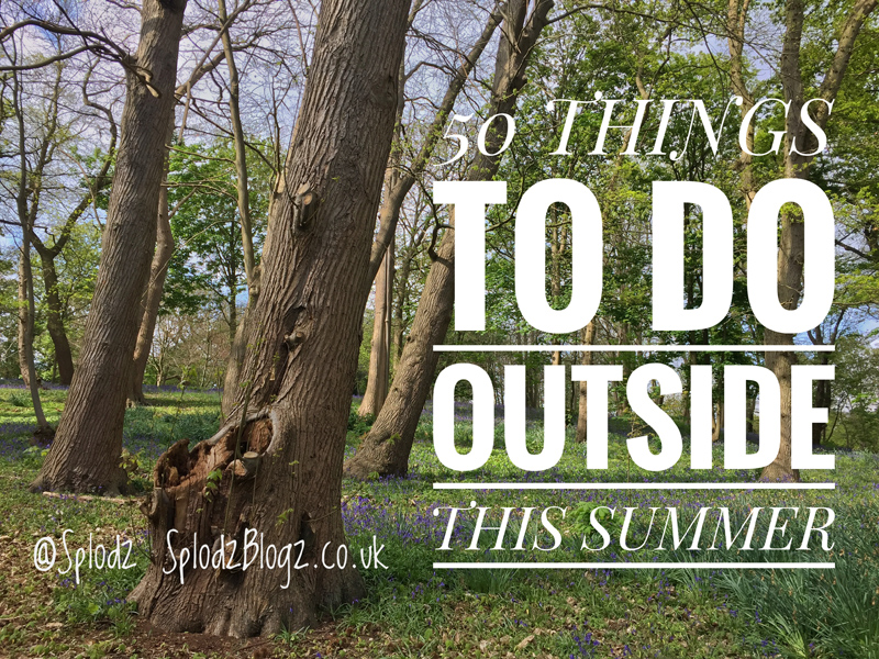 50 THINGS TO DO OUTSIDE THIS SUMMER