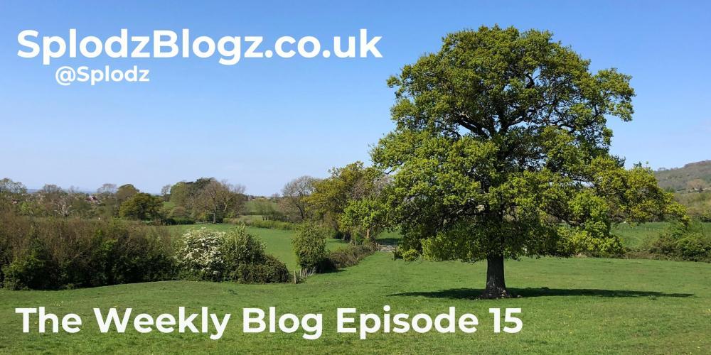 Splodz Blogz | The Weekly Blog Episode 15