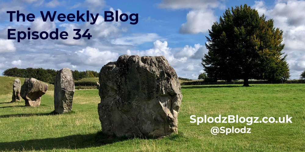 Splodz Blogz | The Weekly Blog Episode 34