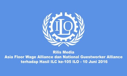 Rilis Media Asia Floor Wage Alliance dan National Guestworker Alliance terhadap Hasil ILC ke-105 ILO 10 Juni 2016
