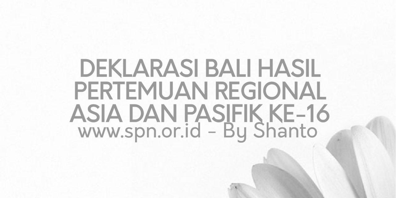 DEKLARASI BALI HASIL PERTEMUAN REGIONAL ASIA DAN PASIFIK KE-16