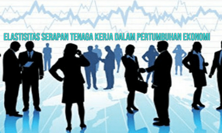ELASTISITAS SERAPAN TENAGA KERJA DALAM PERTUMBUHAN EKONOMI