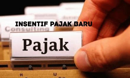 INSENTIF PAJAK BARU
