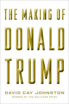 """The Making of Donald Trump"" by David Cay Johnston. Photo courtesy of Melville House"
