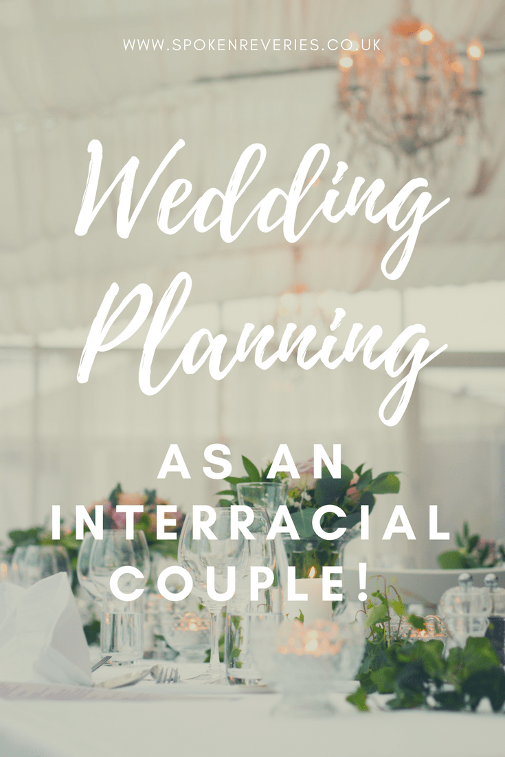 WEDDING PLANNING AS AN INTERRACIAL COUPLE