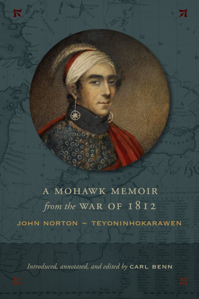 The cover of A Mohawk Memoir from the War of 1812: John Norton - Teyoninhokarawen, Introduced, annotated, and edited by Carl Benn