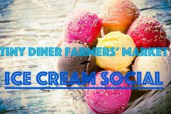 Ice Cream Social at the Farmers' Market @ Tiny Diner