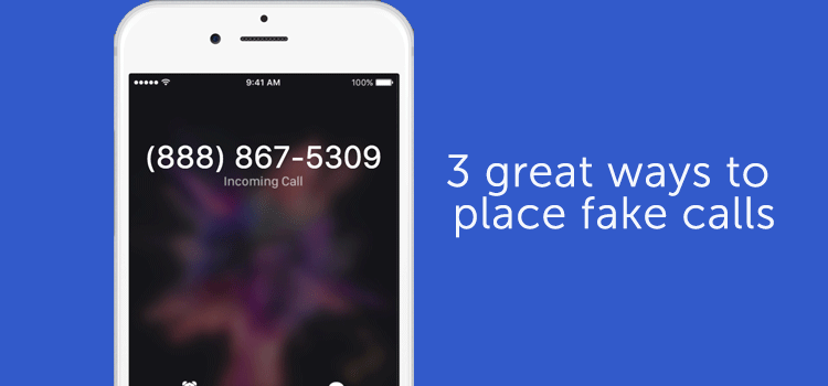 3 great ways to place fake calls