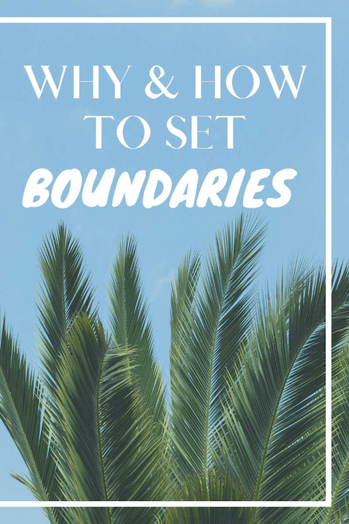 Why and How you should set Boundaries.